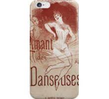 Jules Cheret - Cover For L Amant Des Danseuses (Lover Of Dancers). Dancer painting: dance, ballet, dancing woman, ballerina, tutu, femine, women, dancer, disco, dancers, girls iPhone Case/Skin