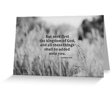 Matthew 6 Seek First Greeting Card