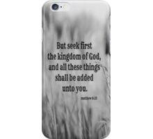 Matthew 6 Seek First iPhone Case/Skin