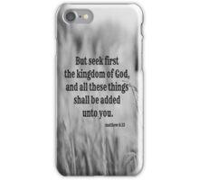 Matthew 6 Seek First iPhone Case/Skin