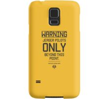 Jeager Pilots Only Samsung Galaxy Case/Skin