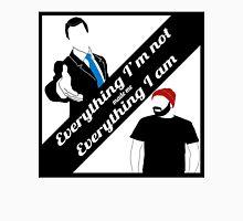 Everything I'm Not Unisex T-Shirt