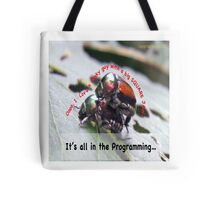 Sexual attraction, it's all in the Programming… Tote Bag
