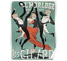Jules Cheret - L Horloge Les Girard. Dancer painting: dance, ballet, dancing woman, ballerina, tutu, femine, women, dancer, disco, dancers, girls Poster