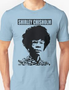 SHIRLEY CHISHOLM-6 Unisex T-Shirt