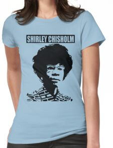 SHIRLEY CHISHOLM-6 Womens Fitted T-Shirt