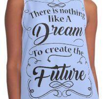 dreams make futures Contrast Tank