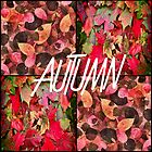 AUTUMN LEAVES ARTWORK by RainbowArt