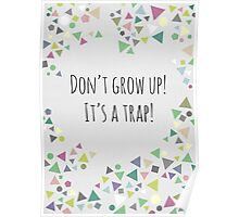 Don't grow up (It's a trap!) Poster