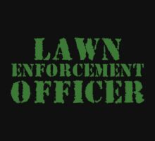 Lawn Enforcement Officer by SlubberBub