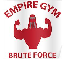 Empire Gym - Brute Force Poster