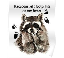 Raccoons left Footprints on my Heart Quote Poster