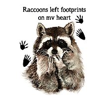 Raccoons left Footprints on my Heart Quote Photographic Print