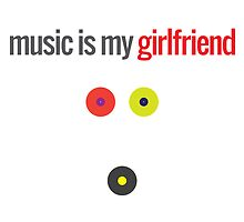 Music Is My Girlfriend by ak4e