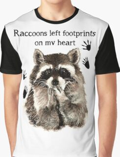 Raccoons left Footprints on my Heart Quote Graphic T-Shirt
