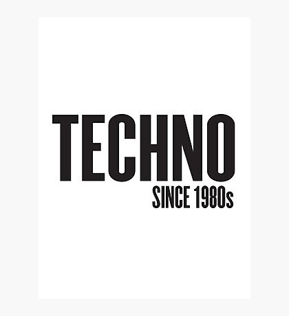 Techno since 1980s T-Shirt Photographic Print