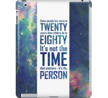 It's Not The Time That Matters iPad Case/Skin