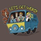 Let's Get Weird! by MeganLara