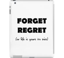 Forget Regret iPad Case/Skin