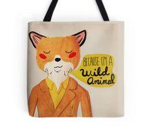 Because I'm A Wild Animal Tote Bag