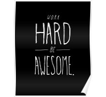 Work Hard Be Awesome Poster