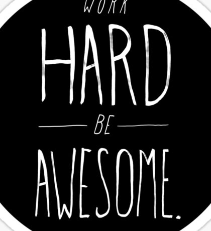 Work Hard Be Awesome Sticker