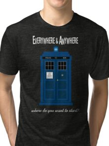 everywhere and anywhere Tri-blend T-Shirt