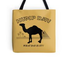 Hump Day! Tote Bag