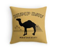 Hump Day! Throw Pillow