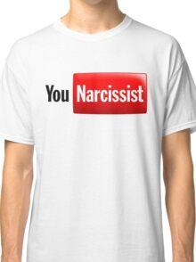 You Narcissist - Parody Logo Classic T-Shirt