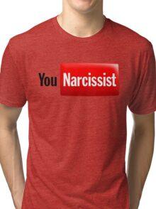 You Narcissist - Parody Logo Tri-blend T-Shirt