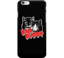 Bad Blood // Cats iPhone Case/Skin