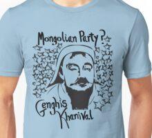 Mongolian party = Genghis Khanival Unisex T-Shirt