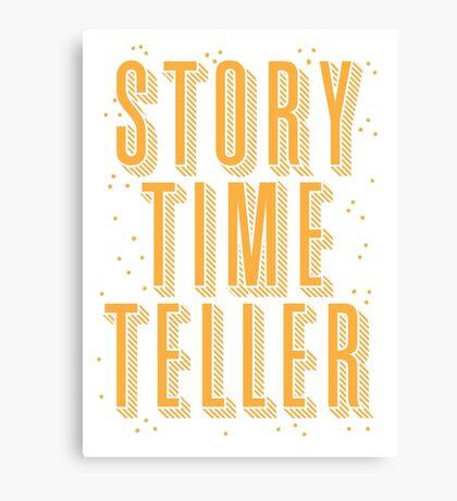 STORY TIME TELLER Canvas Print