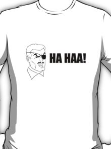 HA HAA! T-Shirt