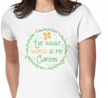 The world is my garden Womens Fitted T-Shirt
