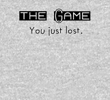 The Game. You just Lost. Unisex T-Shirt