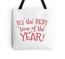 It's the BEST time of the YEAR! Christmas  Tote Bag