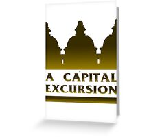 A Capital Excursion Greeting Card