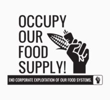 Occupy our food supply by bamanofski