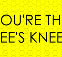 You're the Bee's Knees (Honeycomb Background) Sticker