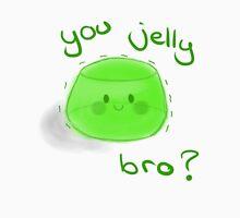 You Jelly Bro? Unisex T-Shirt