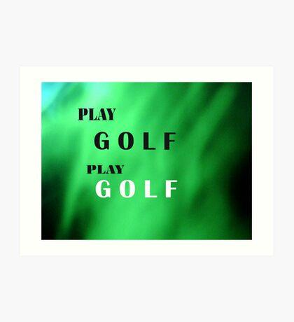 Play Golf Art Print