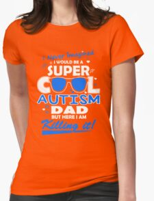 Autism - Cool Autism Dad Womens Fitted T-Shirt