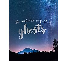 The Universe is Full of Ghosts Photographic Print