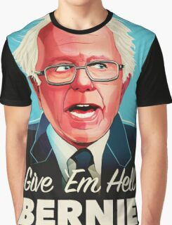 Give Em Hell Bernie Graphic T-Shirt