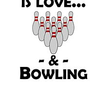 Love And Bowling by kwg2200