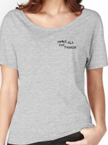 Make All the Things Women's Relaxed Fit T-Shirt