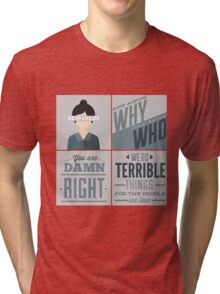 Orphan Black Quotes - Beth Childs Tri-blend T-Shirt