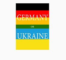 GERMANY or UKRAINE - UEFA Euro 2016 Unisex T-Shirt